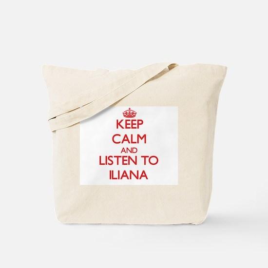 Keep Calm and listen to Iliana Tote Bag