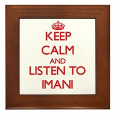 Keep Calm and listen to Imani Framed Tile