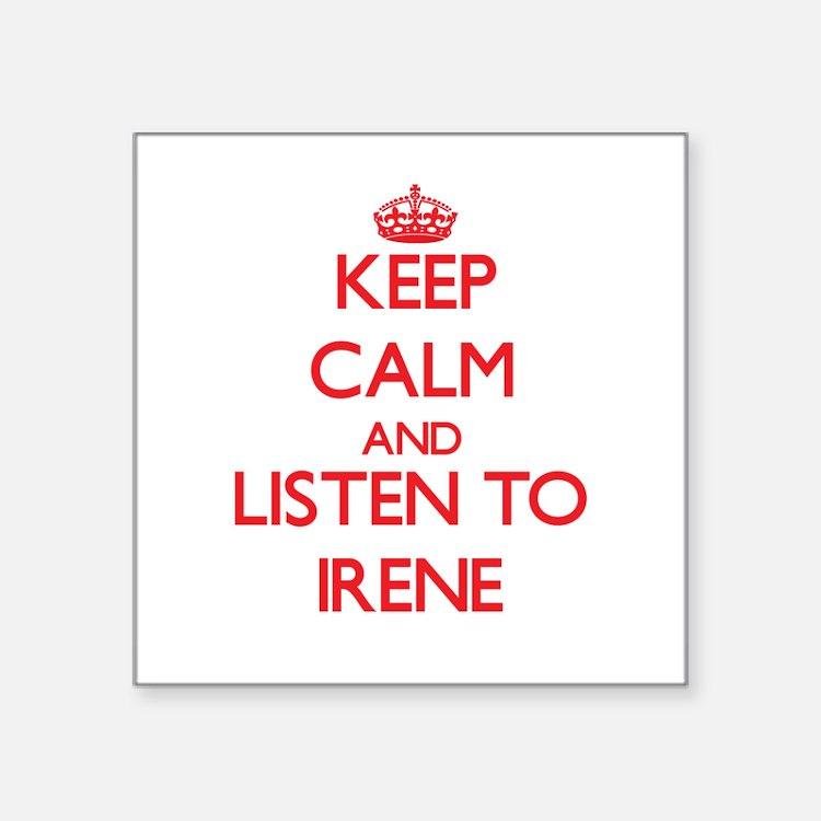 Keep Calm and listen to Irene Sticker