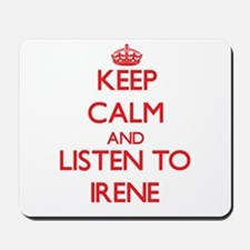 Keep Calm and listen to Irene Mousepad