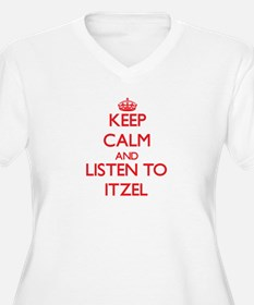 Keep Calm and listen to Itzel Plus Size T-Shirt