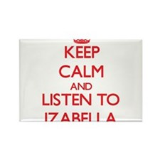 Keep Calm and listen to Izabella Magnets