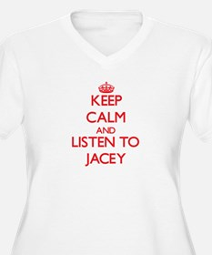 Keep Calm and listen to Jacey Plus Size T-Shirt