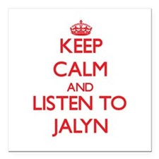 Keep Calm and listen to Jalyn Square Car Magnet 3""