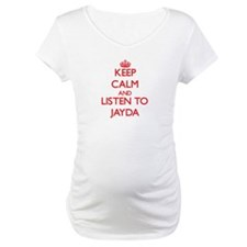 Keep Calm and listen to Jayda Shirt