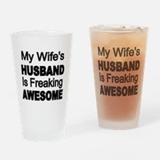 My Wifes Husband is Freaking Awesome Drinking Glas