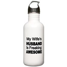 My Wifes Husband is Freaking Awesome Water Bottle