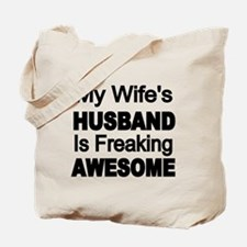 My Wifes Husband is Freaking Awesome Tote Bag