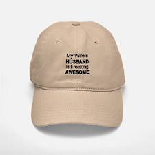 My Wifes Husband Is Freaking Awesome Baseball Baseball Baseball Cap