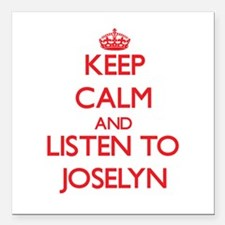 Keep Calm and listen to Joselyn Square Car Magnet