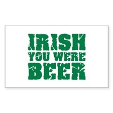 Irish you were beer St. Patrick's day Decal