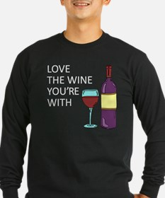 Love The Wine Youre With Long Sleeve T-Shirt
