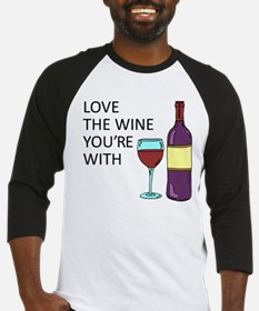 Love The Wine Youre With Baseball Jersey
