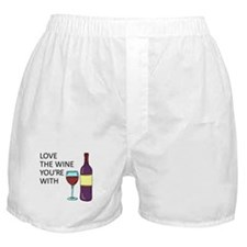 Love The Wine Youre With Boxer Shorts