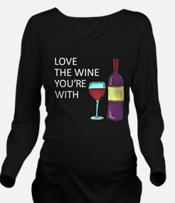 Love The Wine Youre With Long Sleeve Maternity T-S