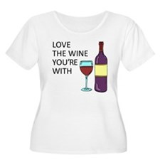 Love The Wine Youre With Plus Size T-Shirt