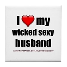 """""""Love My Wicked Sexy Husband"""" Tile Coaster"""