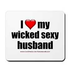 """Love My Wicked Sexy Husband"" Mousepad"