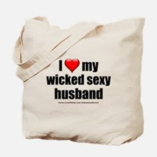"""""""Love My Wicked Sexy Husband"""" Tote Bag"""