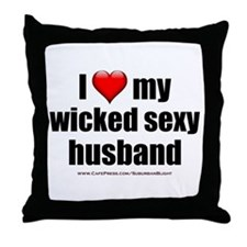 """""""Love My Wicked Sexy Husband"""" Throw Pillow"""