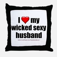 """Love My Wicked Sexy Husband"" Throw Pillow"