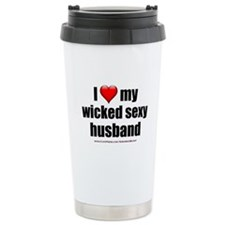 """Love My Wicked Sexy Husband"" Travel Mug"