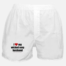 """Love My Wicked Sexy Husband"" Boxer Shorts"
