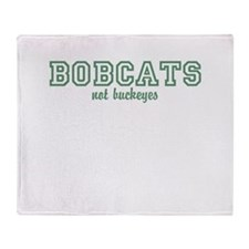 Bobcats not Buckeyes Throw Blanket