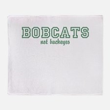 Bobcats not Buckeyes Throw Blanket