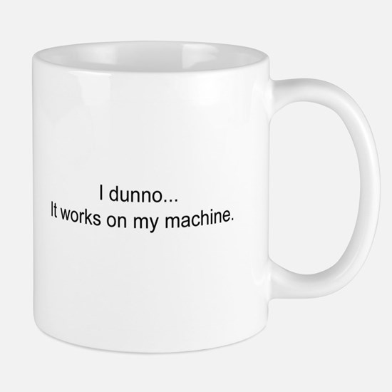 It works on my machine! Mugs