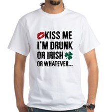 Kiss Me Im Drunk... T-Shirt