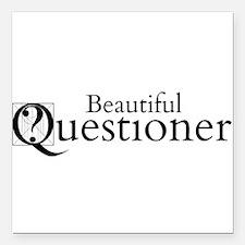 "Beautiful Questioner Square Car Magnet 3"" x 3"""