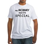 """""""My Mommy Says I'm Special"""" Logo Fitted T-Shirt"""