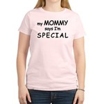 """""""My Mommy Says I'm Special"""" Logo Women's Light T-S"""