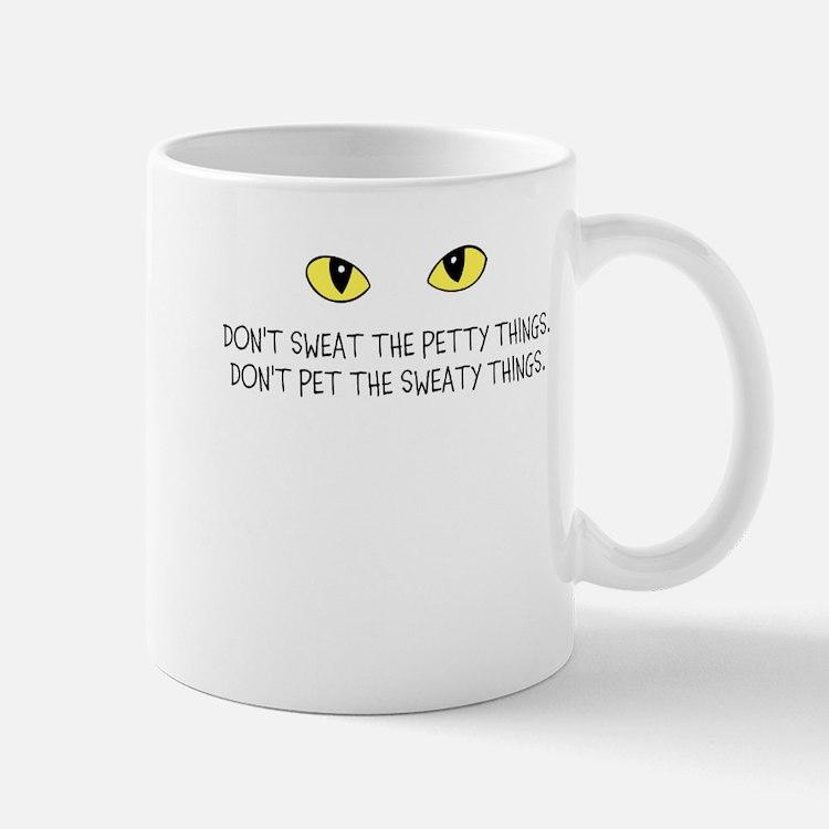 Dont sweat the petty things! Mugs