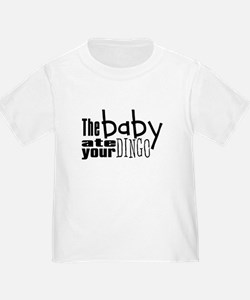 The Baby Ate Your Dingo T