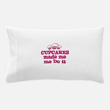 Cupcakes Made Me Do It Pillow Case