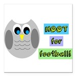 Hoot for football! Square Car Magnet 3