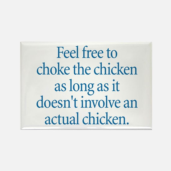 Choke the Chicken Rectangle Magnet