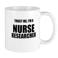 Trust Me, Im A Nurse Researcher Mug