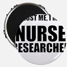 "Trust Me, Im A Nurse Researcher 2.25"" Magnet (100"