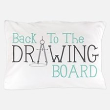 Back To The Drawing Board Pillow Case