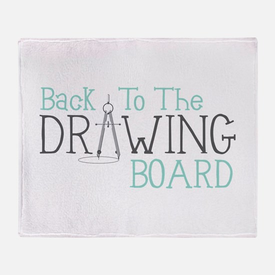 Back To The Drawing Board Throw Blanket