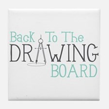 Back To The Drawing Board Tile Coaster