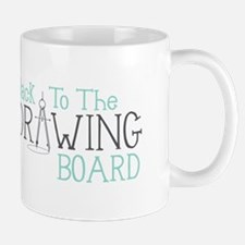 Back To The Drawing Board Mugs