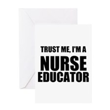 Trust Me, Im A Nurse Educator Greeting Cards