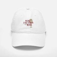 Wine is Fine Baseball Baseball Cap