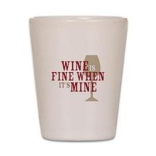 Wine is Fine Shot Glass