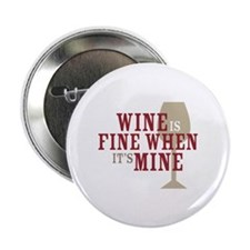 """Wine is Fine 2.25"""" Button"""