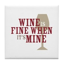 Wine is Fine Tile Coaster